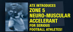 ATX Zone 5 NEURO-MUSCULAR ACCELERANT