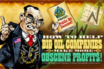 """""HOW TO HELP BIG OIL COMPANIES MAKE MORE OBSCENE PROFITS."""""
