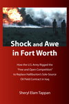 """Shock and Awe in Fort Worth:  How the U.S. Army Rigged the 'Free and Open Competition' to Replace Halliburton's Sole-Source Oil Field Contract in Iraq"""
