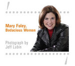 Mary Foley and Go Bodacious! The Spirit of Successful Women in Business. Visit www.gobodacious.com