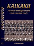 Kaikaku The Power and Magic of Lean