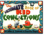 """The Ultimate Book Of Kid Concoctions"" by John & Danita Thomas"