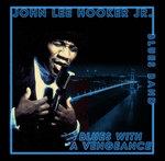"John Lee Hooker, Jr.  ""Blues With A  Vengeance"" CD"