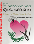 The World's Greatest Aphrodisiacs by Scott West