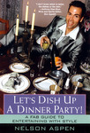 LET'S DISH UP A DINNER PARTY - AVAILABLE OCT.2004