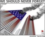 9/11 WE SHOULD NEVER FORGET