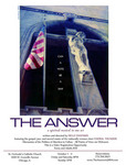 "Chicago play opens October 1st.  New musical ""THE ANSWER"" is stage-bound response to John Kerry's Communion controversy, ""THE ANSWER"" makes a fictitious Catholic Senator run a religious gauntlet and asks, 'Can a vote be a sin?'"