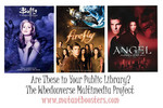 The Project Aims to Make Buffy, Angel and Firefly Available to Public Libraries.