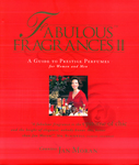 Fabulous Fragrances II: A Guide to Prestige Perfumes for Women and Men