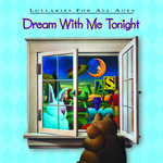 """Dream With Me Tonight - Lullabies For All Ages"""