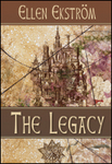 The Legacy by Ellen Ekstrom