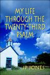 My Life Through The Twenty-Third Psalm book cover