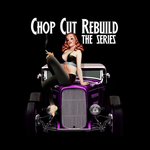 "Chop Cut Rebuild ""The Series"""
