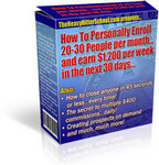 How To Enroll 20-30 People Per Month and earn $1,200 per week in the next month!