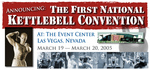 The National Kettlebell Convention, Las Vegas, March 19-20, 2005