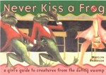 NEVER KISS A FROG: A Girl's Guide to Creatures from the Dating Swamp -- Book Cover