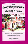 The Savvy Woman's Guide to Owning a Home