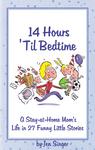 14 Hours 'Til Bedtime