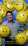 """How To Be Happy EVERY DAY by the Happiest Man in America J.P. """"Gus"""" Godsey"""