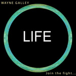"""LIFE"" CD with ""Terri's Song"" by Wayne Galley"