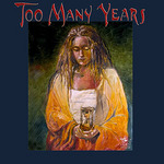 Cover of TOO MANY YEARS: A Benefit for Clear Path International