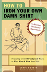 Book Jacket -- HOW TO IRON YOUR OWN DAMN SHIRT
