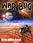Coming to bookstores this June – the trade paperback version of Biff Mitchell's best-selling ebook THE WAR BUG.