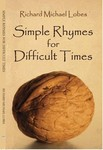 Simple Rhymes for Difficult Times