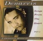 "Denarris' new CD, ""Songs From The Heart Part 1"""