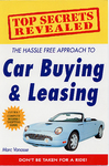 """Top Secrets Revealed: The Hassle Free Approach to Car Buying & Leasing"" by Marc Vanasse"