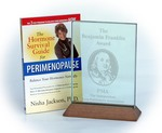 """The Hormone Survival Guide for Perimenopause"" from Larkfield Publishing has captured PMA's prestigious Benjamin Franklin Award for Best First Book by a New Publisher (nonfiction), as well an honorable mention in ForeWord Magazine's Book of the Year Award competition."