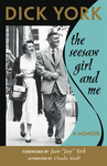The Seesaw Girl and Me: A Memoir by Dick York