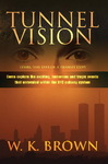 """Tunnel Vision (Thru the Eyes of a Transit Cop)"" by W.K. Brown"