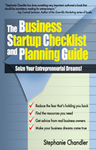 The Business Startup Checklist and Planning Guide: Seize Your Entrepreneurial Dreams! by Stephanie Chandler