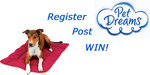 Register, Post, and Win on the Pet Dreams Forums!