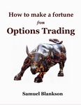 How To Make A Fortune In Options Trading by Samuel Blankson