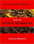 How To Make A Fortune On The Stock Markets by Samuel Blankson