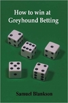 How To Make A Fortune With Greyhound Betting by Samuel Blankson