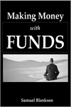 The Guide To Making Money With Funds by Samuel Blankson