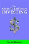 The Guide To Real Estate Investing by Samuel Blankson