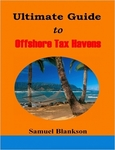 The Ultimate Guide To Offshore Tax Havens by Samuel Blankson