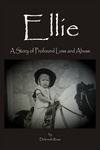 Ellie: A Story of Profound Loss and Abuse