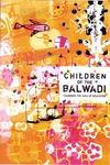 Inside Mumbai-Children of the Balwadi: Changing the Face of Education by Asha Saraswat