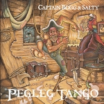 'Pegleg Tango,' the latest CD from Captain Bogg & Salty