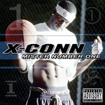 "X-CONN'S NEW ALBUM ""MISTER NUMBER ONE"""