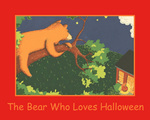 The Bear Who Loves Halloween by Jennifer Karin Sidford