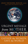 Urgent Message from Mother by Jean Shinoda Bolen