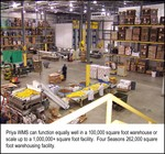 Priya WMS can function equally well in a 100,000 square foot warehouse or scale up to a 1,000,000 + square foot facility.  Four Seasons 262,000 square foot warehousing facility.
