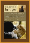 """Rainbows & Bridges: An Animal Companion Memorial Kit"""