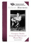 In Silent Heroes: Courageous Families Living with Depression and Mental Illness